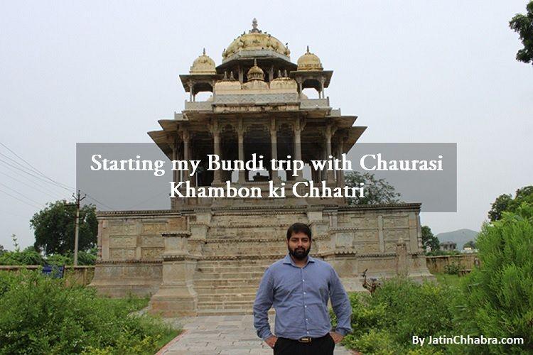 Chaurasi Khambon ki Chhatri trip