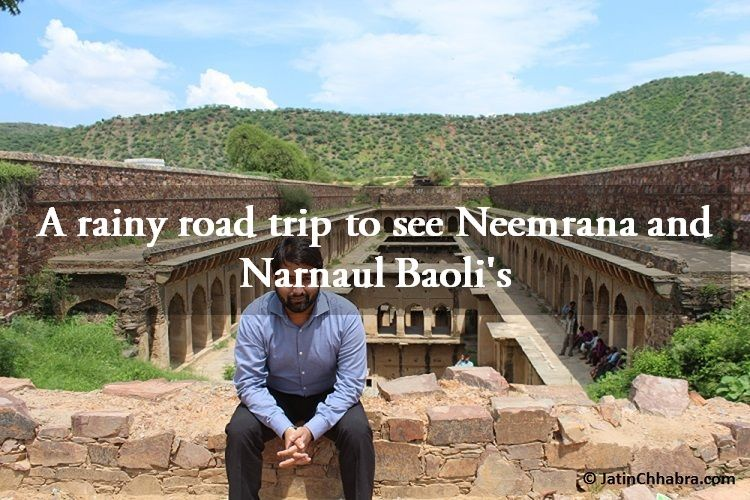 Neemrana and Narnaul Baoli