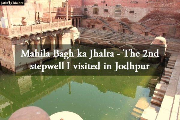 Mahila Bagh ka Jhalra - The 2nd stepwell I visited in Jodhpur