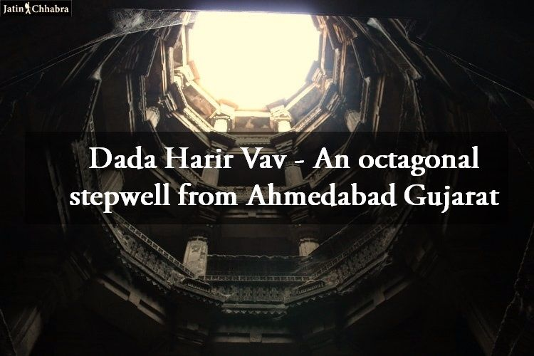 Dada Harir Vav - An octagonal stepwell from Ahmedabad Gujarat