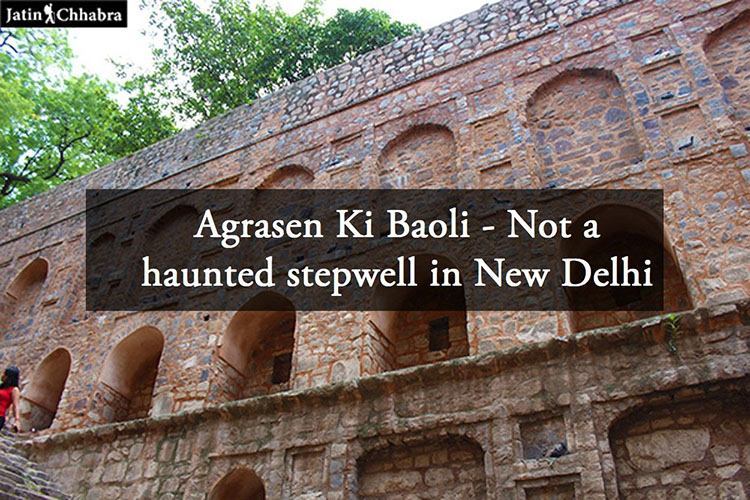 Agrasen Ki Baoli Article by Jatin Chhabra