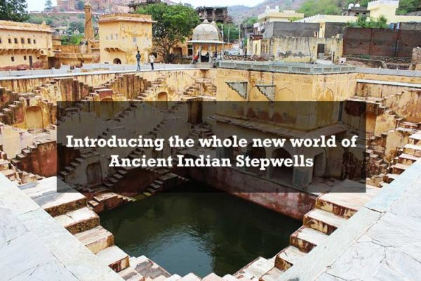Introducing the whole new world of Ancient Indian Stepwells