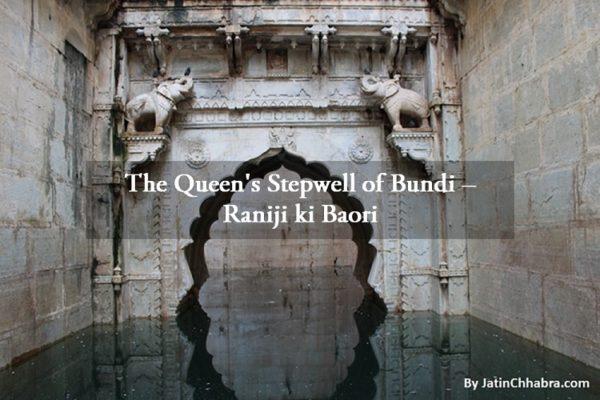 The Queen's Stepwell of Bundi – Raniji ki Baori