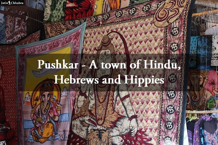 Pushkar - A town of Hindu, Hebrews and Hippies