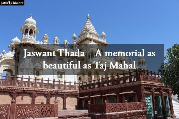 Jaswant Thada. A memorial as beautiful as Taj Mahal