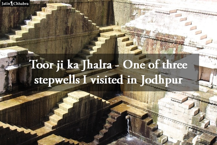 Toor ji ka Jhalra - One of three stepwells I visited in Jodhpur